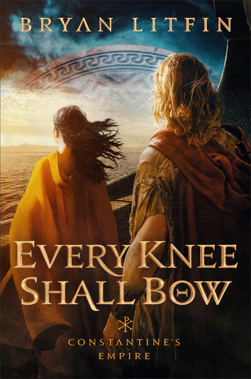 Every Knee Shall Bow (Constantine's Empire Book #2) - cover