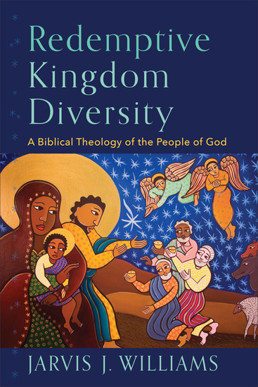 Redemptive Kingdom Diversity - A Biblical Theology of the People of God - cover
