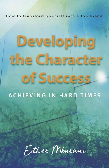 Developing the Character of Success - Achieving in hard times - cover