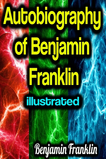 Autobiography of Benjamin Franklin illustrated - cover