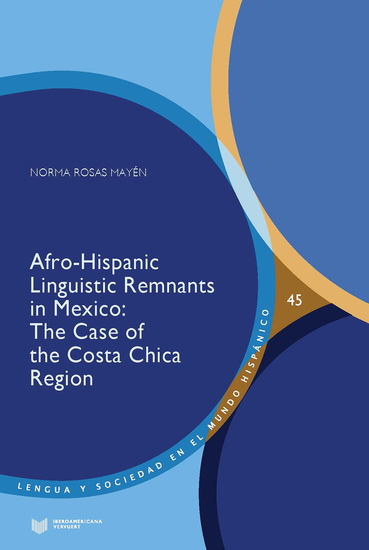 Afro-Hispanic Linguistic Remnants in Mexico - The Case of the Costa Chica Region - cover