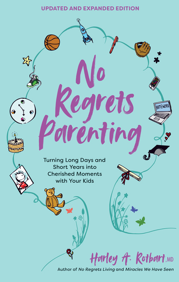 No Regrets Parenting Updated and Expanded Edition - Turning Long Days and Short Years into Cherished Moments with Your Kids - cover