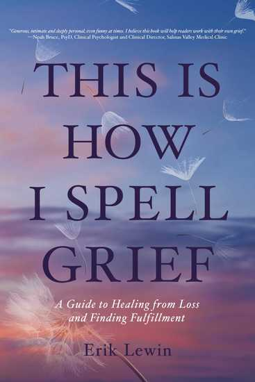 This Is How I Spell Grief - A Guide to Healing from Loss and Finding Fulfillment - cover