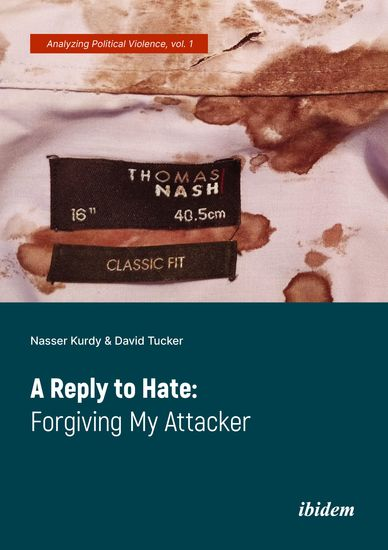 A Reply to Hate: Forgiving My Attacker - cover
