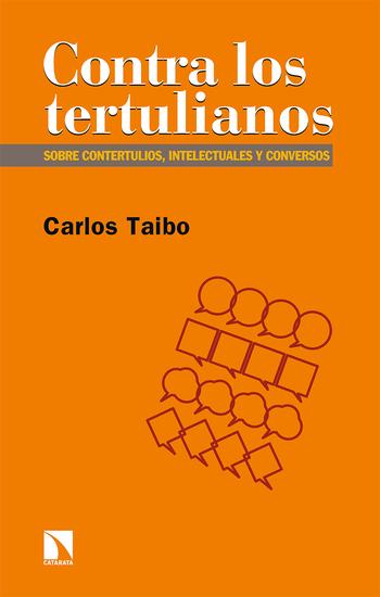 Contra los tertulianos - Sobre contertulios intelectuales y conversos - cover