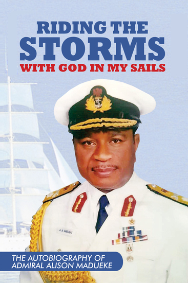 Riding The Storms With God In My Sails - The Autobiography Of Admiral Alison - cover