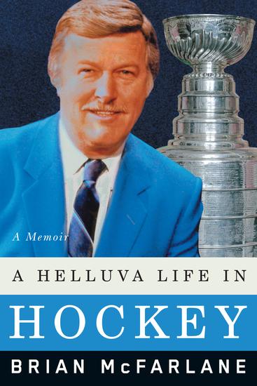 A Helluva Life in Hockey - A Memoir - cover