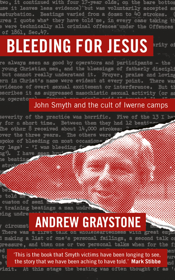 Bleeding for Jesus - John Smyth and the cult of the Iwerne Camps - cover