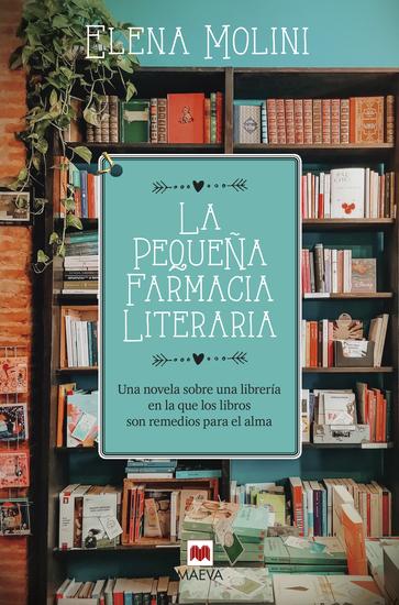 La pequeña farmacia literaria - Una novela sobre una librería en la que los libros son remedios para el alma - cover