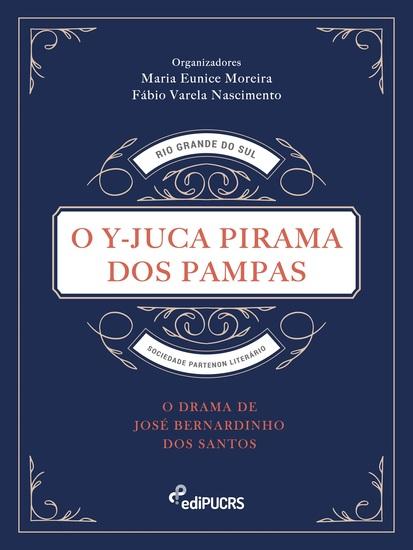 O Y-Juca Pirama dos Pampas - O drama de José Bernardino dos Santos - cover