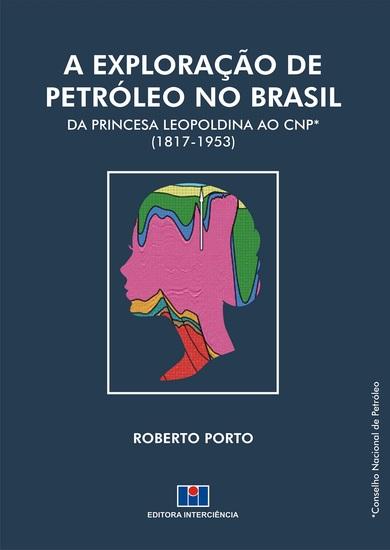 A Exploração de Petróleo no Brasil - cover