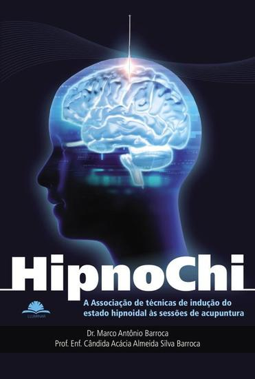 Hipnochi - A associação de técnicas de indução do estado hipnoidal às sessões de acunpuntura - cover