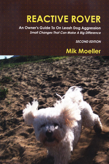 Reactive Rover - An Owner's Guide To On Leash Dog Aggression Second Edition - cover