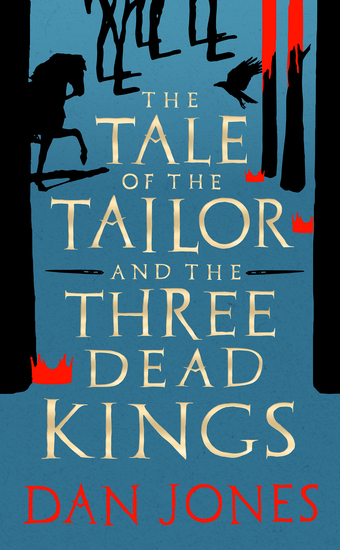The Tale of the Tailor and the Three Dead Kings - A medieval ghost story - cover