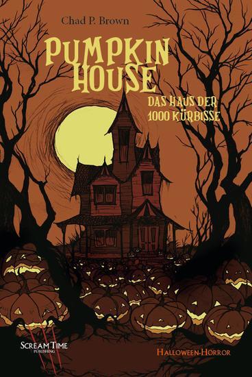 Pumpkin House - Das Haus der 1000 Kürbisse - cover