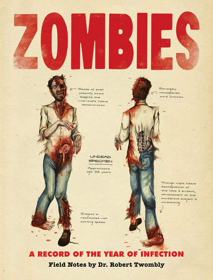 Zombies: A Record of the Year of Infection - Field Notes by Dr Robert Twombly - cover
