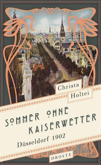 Sommer ohne Kaiserwetter - Düsseldorf 1902 - cover