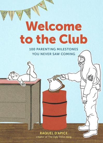 Welcome to the Club - 100 Parenting Milestones You Never Saw Coming - cover