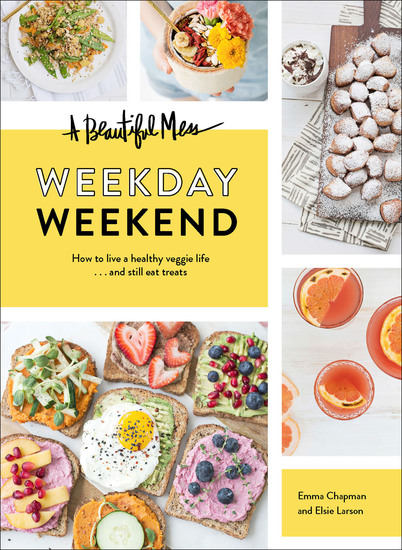 A Beautiful Mess Weekday Weekend - cover