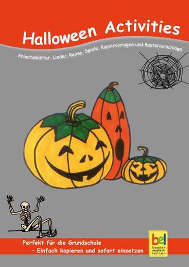 Halloween Activities - Arbeitsblätter Lieder Reime Spiele Kopiervorlagen und Bastelvorschläge für den Unterricht - cover