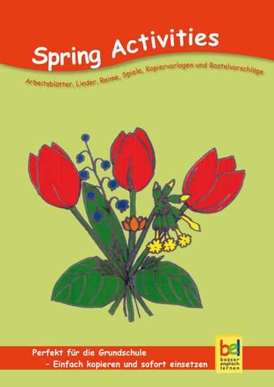 Spring Activities - Arbeitsblätter Lieder Reime Spiele Kopiervorlagen und Bastelvorschläge für den Unterricht - cover