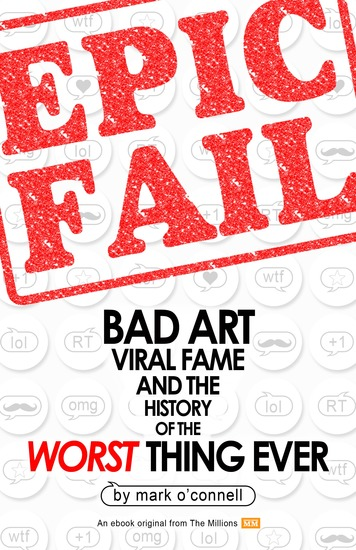 Epic Fail - Bad Art Viral Fame and the History of the Worst Thing Ever - cover