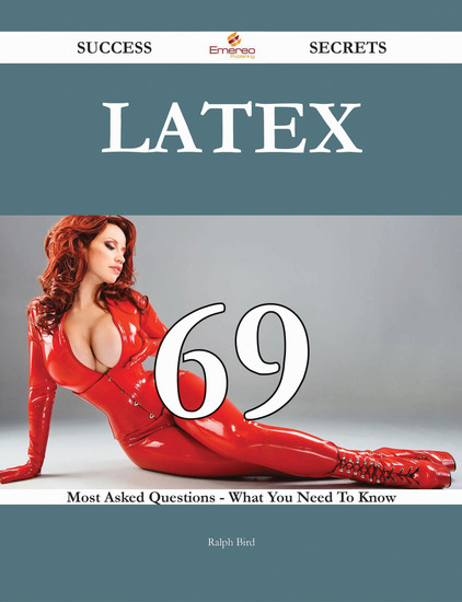 LaTeX 69 Success Secrets - 69 Most Asked Questions On LaTeX - What You Need To Know - cover