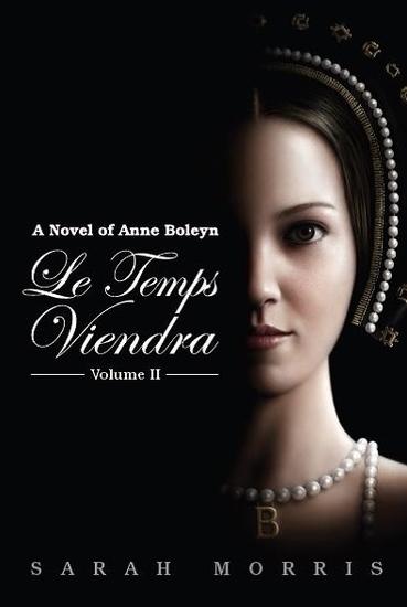 Le Le Temps Viendra - A Novel of Anne Boleyn Vol II - cover