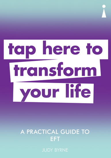 A Practical Guide to EFT - Tap here to transform your life - cover