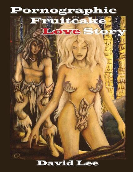 Pornographic Fruitcake Love Story - cover