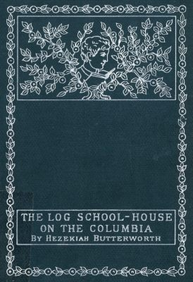 The Log School-House on the Columbia - cover