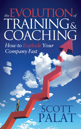 The Evolution of Training and Coaching - How to Explode Your Company Fast - cover