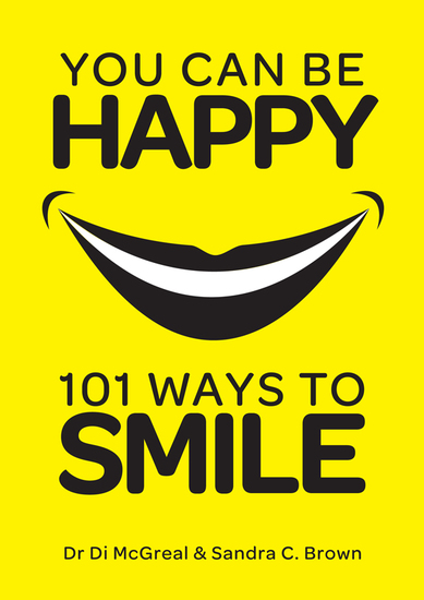 You Can Be Happy - 101 Ways to Smile - cover