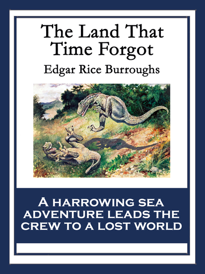 The Land That Time Forgot - With linked Table of Contents - cover