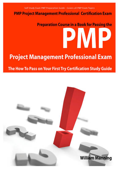 PMP Project Management Professional Certification Exam Preparation Course in a Book for Passing the PMP Project Management Professional Exam - The How To Pass on Your First Try Certification Study Guide - cover
