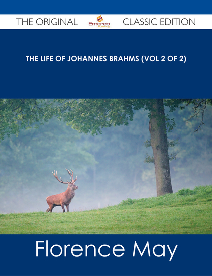 The life of Johannes Brahms (Vol 2 of 2) - The Original Classic Edition - cover