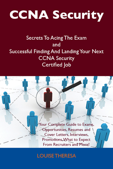 CCNA Security Secrets To Acing The Exam and Successful Finding And Landing Your Next CCNA Security Certified Job - cover