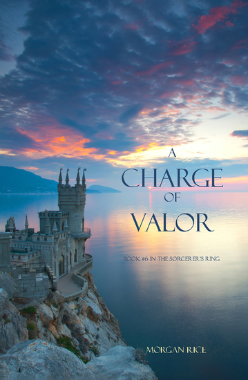 A Charge of Valor (Book #6 in the Sorcerer's Ring) - cover