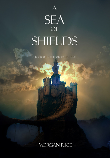 A Sea of Shields (Book #10 in the Sorcerer's Ring) - cover