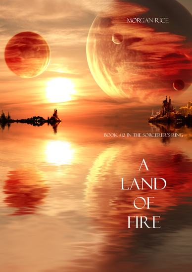 A Land of Fire (Book #12 in the Sorcerer's Ring) - cover