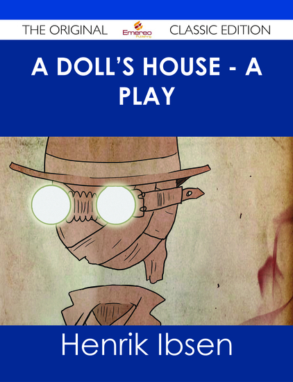 an analysis of the theme of secession from society in the play a dolls house by henrik ibsen