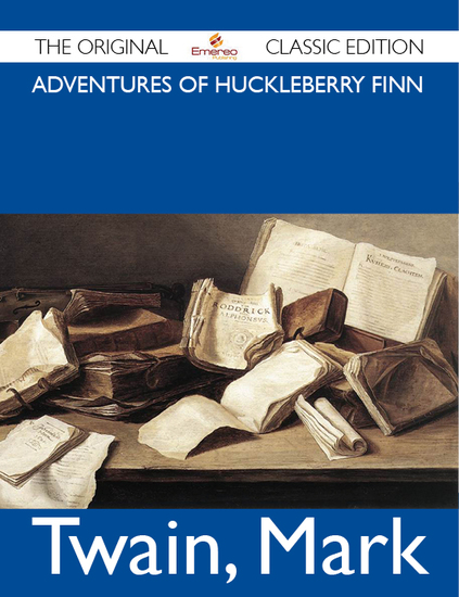 Adventures of Huckleberry Finn - The Original Classic Edition - cover
