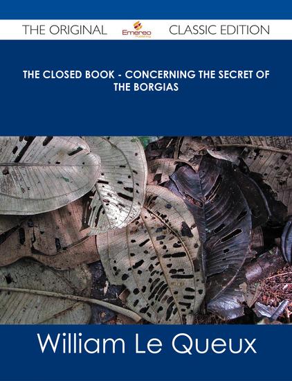 The Closed Book - Concerning the Secret of the Borgias - The Original Classic Edition - cover