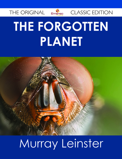 The Forgotten Planet - The Original Classic Edition - cover