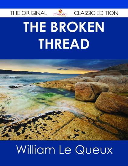 The Broken Thread - The Original Classic Edition - cover