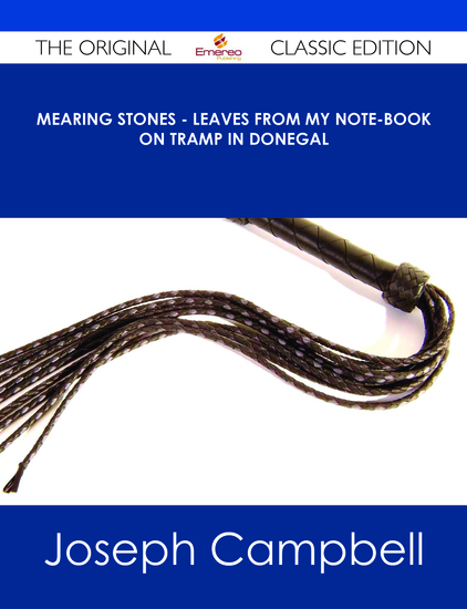 Mearing Stones - Leaves from my Note-Book on Tramp in Donegal - The Original Classic Edition - cover