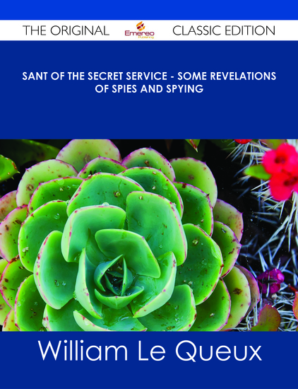 Sant of the Secret Service - Some Revelations of Spies and Spying - The Original Classic Edition - cover
