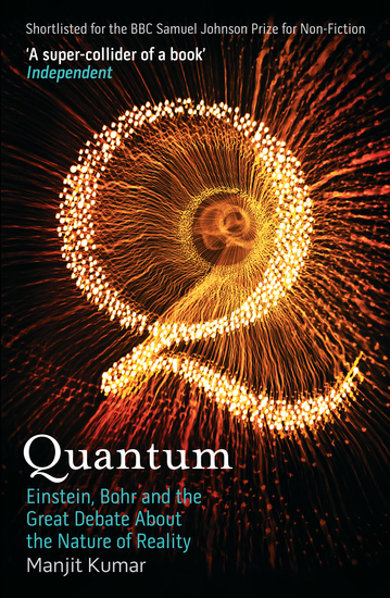 Quantum - Einstein Bohr and the Great Debate About the Nature of Reality - cover