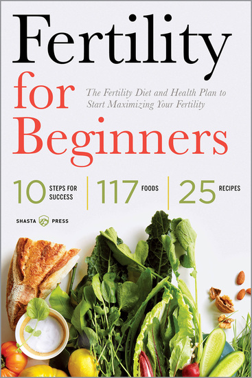 Fertility for Beginners - The Fertility Diet and Health Plan to Start Maximizing Your Fertility - cover
