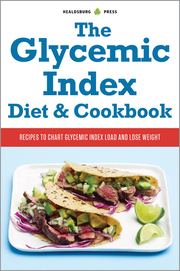 The Glycemic Index Diet and Cookbook - Recipes to Chart Glycemic Load and Lose Weight - cover